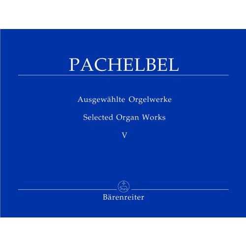 BARENREITER PACHELBEL JOHANN - AUSGEWAHLTE ORGELWERKE VOL.5