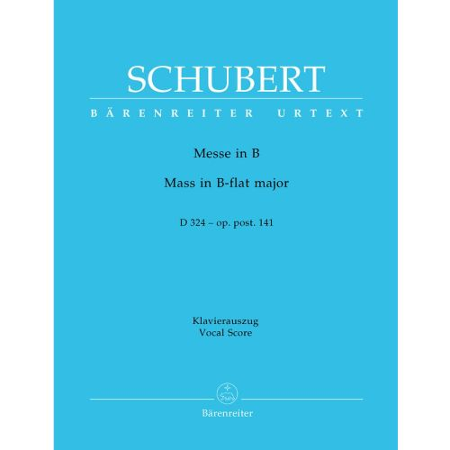BARENREITER SCHUBERT FRANZ - MASS IN B OP. POST. 141 D324 - PIANO