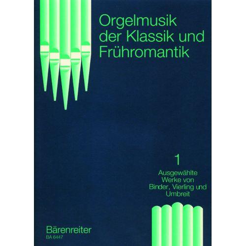 BARENREITER BINDER C.S./UMBREIT K.G./VIERLING J.G - ORGELMUSIK DER KLASSIK UND FRUHROMANTIK - ORGAN
