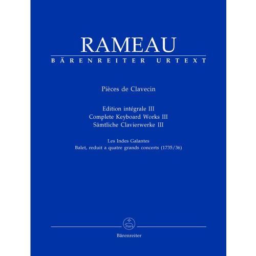 BARENREITER RAMEAU J.P - SAMTLICHE CLAVIERWERKE, BAND III, LES INDES GALANTES - CEMBALO