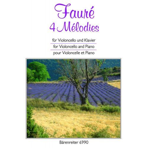 BARENREITER FAURE GABRIEL - 4 MELODIES - VIOLONCELLO, PIANO