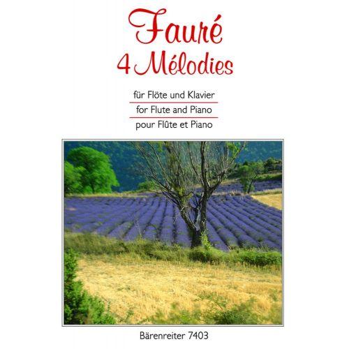 BARENREITER FAURE GABRIEL - 4 MELODIES - FLUTE, PIANO