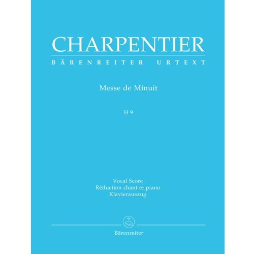 BARENREITER CHARPENTIER M.A. - MESSE DE MINUIT - MIXED CHOIR, PIANO