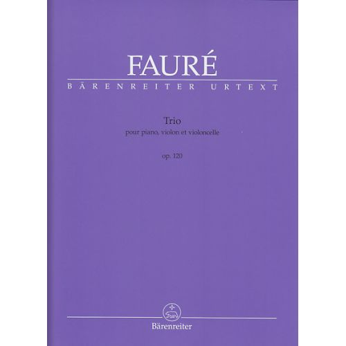 BARENREITER FAURE GABRIEL - TRIO POUR PIANO, VIOLON ET VIOLONCELLE OP. 120