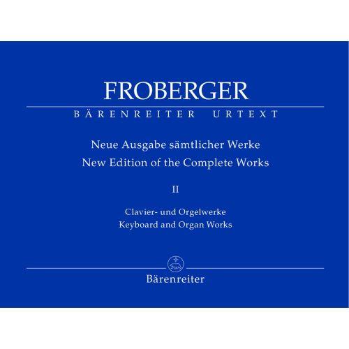 BARENREITER FROBERGER J.J. - NEUE AUSGABE SAMTLICHER CLAVIER- UND ORGELWERKE, BAND II - ORGEL