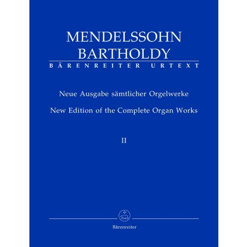 BARENREITER MENDELSSOHN FELIX - NEW EDITION OF THE COMPLETE ORGAN WORKS VOL.2 - ORGAN
