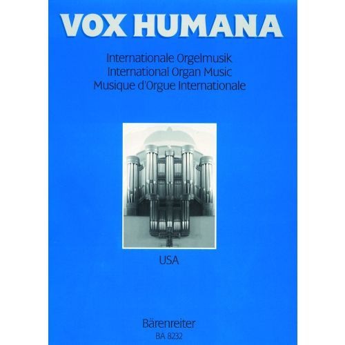 BARENREITER VOX HUMANA. INTERNATIONALE ORGAN MUSIC VOL. 2 : USA - ORGAN