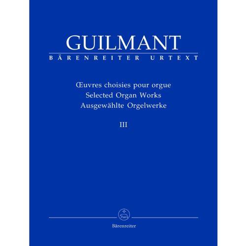 BARENREITER GUILMANT ALEXANDRE - AUSGEWAHLTE ORGELWERKE III - ORGEL