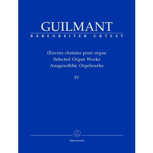 BARENREITER GUILMANT ALEXANDRE - AUSGEWAHLTE ORGELWERKE IV - ORGEL