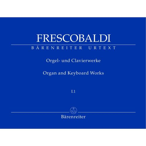 BARENREITER FRESCOBALDI G. - ORGAN AND KEYBOARD WORKS VOL.I.1