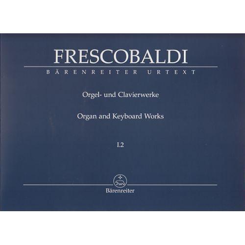 BARENREITER FRESCOBALDI - ORGEL UND CLAVIERWERKE I.2