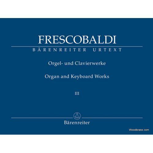 BARENREITER FRESCOBALDI G. - ORGAN AND KEYBOARD WORKS VOL.3