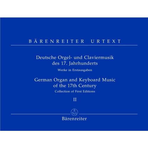 BARENREITER DEUTSCHE ORGEL- UND CLAVIERMUSIK DES 17; JAHRHUNDERTS, BAND II - ORGEL / CEMBALO / KLAVIER