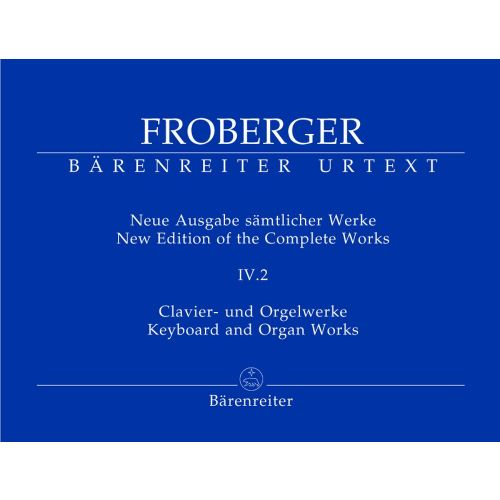 BARENREITER FROBERGER J.J - NEW EDITION OF THE COMPLETE WORKS, VOL. 4.2 - ORGAN / PIANO