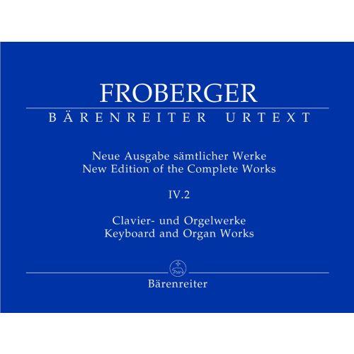 BARENREITER FROBERGER J.J. - NEUE AUSGABE SAMTLICHER WERKE, BAND 4.2 - ORGEL / KLAVIER