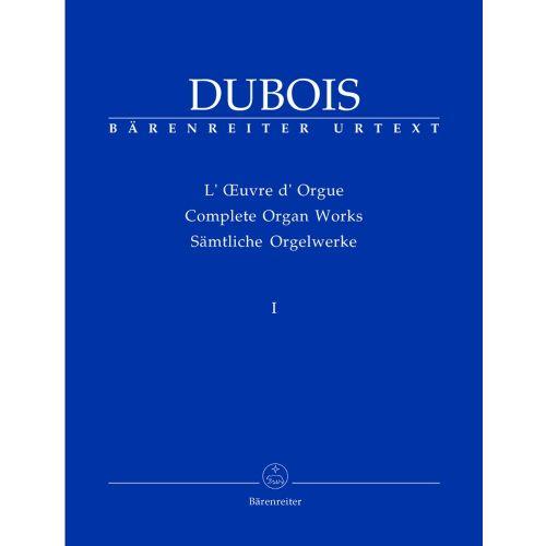 BARENREITER DUBOIS THEODORE - COMPLETE ORGAN WORKS I - ORGAN