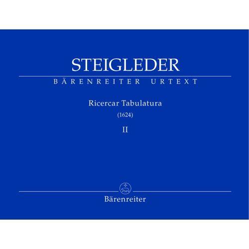 BARENREITER STEIGLEDER J.U. - RICERCAR TABULATURA, VOL. II - ORGAN