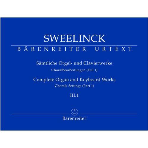 BARENREITER SWEELINCK J.P. - COMPLETE ORGAN AND KEYBOARD WORKS, VOL. III.1, CHORAL SETTINGS (PART 1) - ORGAN