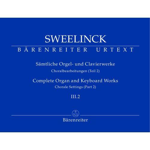BARENREITER SWEELINCK J.P.- SAMTLICHE ORGEL- UND CLAVIERWERKE, BAND III.2, CHORALBEARBEITUNGEN (TEIL 2) - ORGUE
