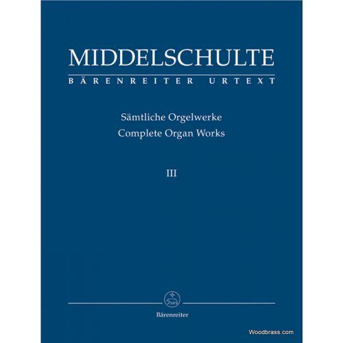 BARENREITER MIDDELSCHULTE WILHEM - COMPLETE ORGAN WORKS III : ORIGINAL COMPOSITIONS 3