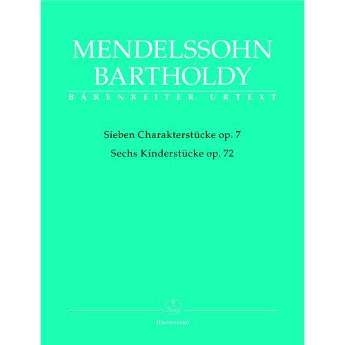 BARENREITER MENDELSSOHN BARTHOLDY F. - SIEBEN CHARAKTERSTUCKE OP.7, SECHS KINDERSTUCKE OP.72 - PIANO