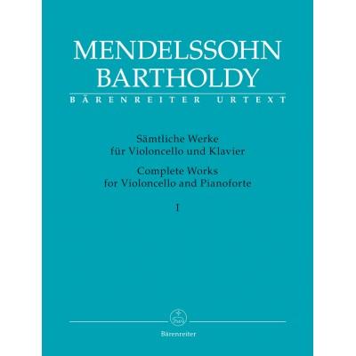 BARENREITER MENDELSSOHN FELIX - COMPLETE WORKS FOR VIOLONCELLE AND PIANOFORTE VOL.1
