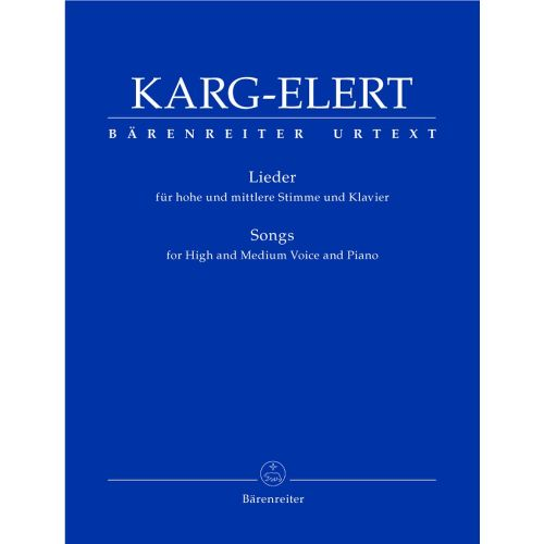 BARENREITER KARG-ELERT SIGFRID - LIEDER - VOIX HAUTES ET MOYENNES, PIANO