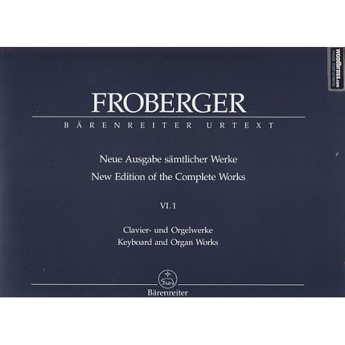 BARENREITER FROBERGER J. J. - NEUE AUSGABE SAMTLICHER WERKE VOL.VI.1 - CLAVIER, ORGELWERKE