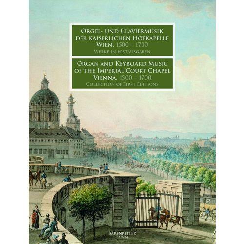 BARENREITER ORGEL- UND CLAVIERMUSIK DER KAISERLICHEN HOFKAPELLE WIEN, 1500-1700 - ORGEL / CEMBALO / KLAVIER
