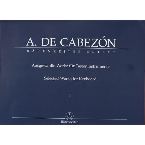 BARENREITER CABEZON ANTONIO DE - AUSGEWAHLTE WERKE FUR TASTENINSTRUMENT I