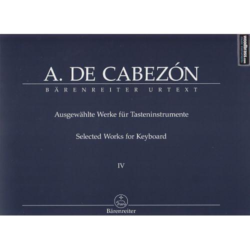 BARENREITER CABEZON ANTONIO DE - AUSGEWÄHLTE WERKE FÜR TASTENINSTRUMENTE IV