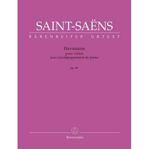 BARENREITER SAINT-SAENS CAMILLE - HAVANAISE OP.83 - VIOLON, PIANO