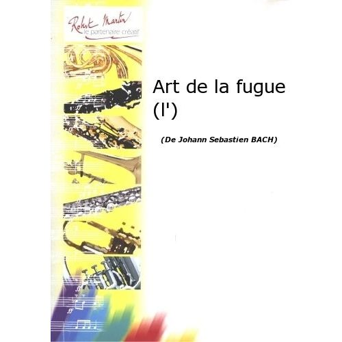 ROBERT MARTIN BACH J.S. - ART DE LA FUGUE (L')