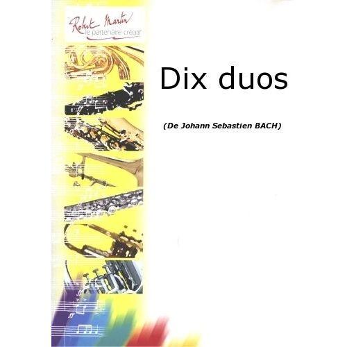 ROBERT MARTIN BACH J.S. - DIX DUOS