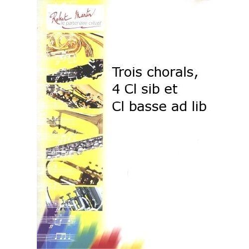 ROBERT MARTIN BACH J.S. - TROIS CHORALS