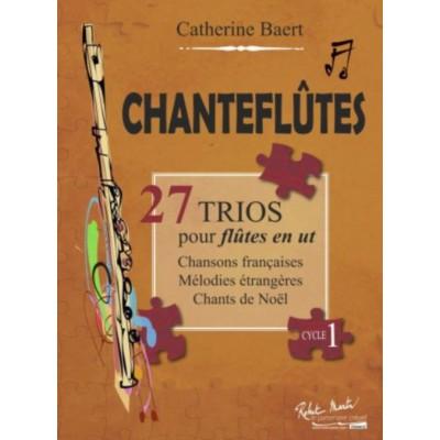 ROBERT MARTIN BAERT CATHERINE - CHANTEFLUTES - 27 TRIOS POUR FLUTES