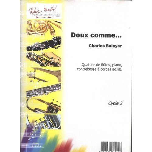 ROBERT MARTIN BALAYER C. - DOUX COMME 4 FLUTES ET PIANO