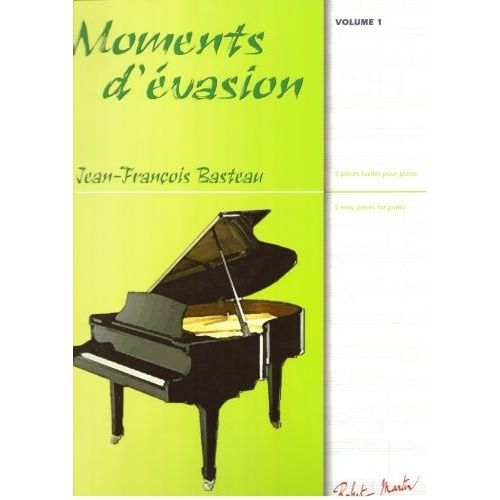 ROBERT MARTIN BASTEAU J.F. - MOMENTS D'EVASION