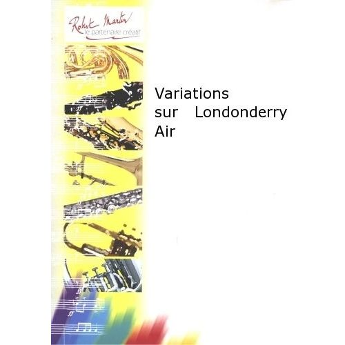 ROBERT MARTIN BASTEAU J.F. - VARIATIONS SUR LONDONDERRY AIR