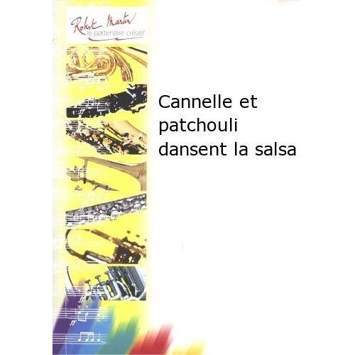 ROBERT MARTIN BASTEAU J.F. - CANNELLE ET PATCHOULI DANSENT LA SALSA