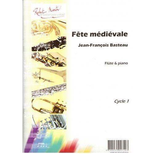 ROBERT MARTIN BASTEAU J.F. - FETE MÉDIÉVALE