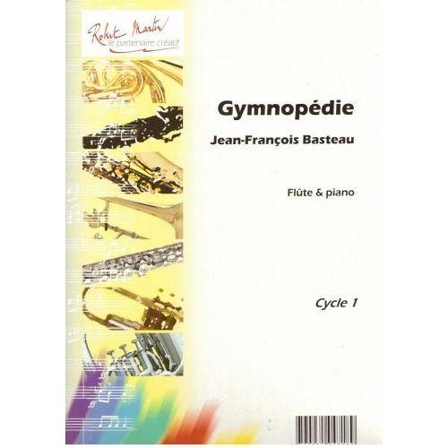 ROBERT MARTIN BASTEAU J.F. - GYMNOPÉDIE