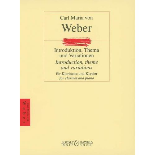 BOTE AND BOCK WEBER CARL MARIA VON - INTRODUCTION, THEME AND VARIATIONS - CLARINET AND PIANO