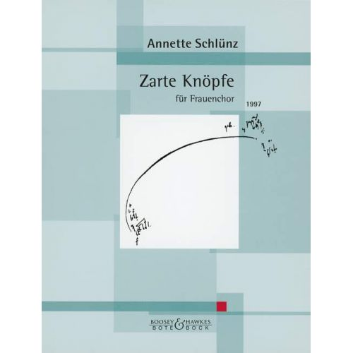 BOTE AND BOCK SCHLUENZ ANNETTE - ZARTE KNOPFE - WOMEN'S CHOIR