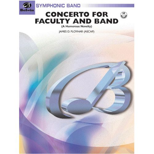 ALFRED PUBLISHING PLOYHAR JAMES D. - CONCERTO FOR FACULTY AND BAND - SYMPHONIC WIND BAND
