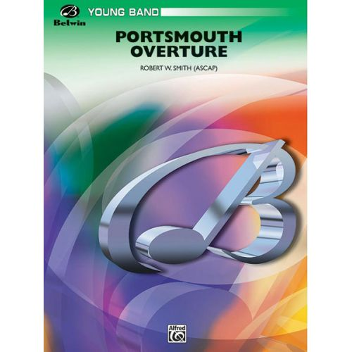 ALFRED PUBLISHING SMITH ROBERT W. - PORTSMOUTH OVERTURE - SYMPHONIC WIND BAND
