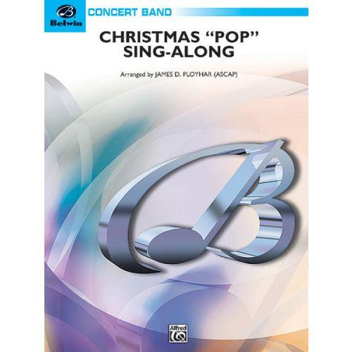 ALFRED PUBLISHING PLOYHAR JAMES D. - CHRISTMAS POP SING ALONG - SYMPHONIC WIND BAND