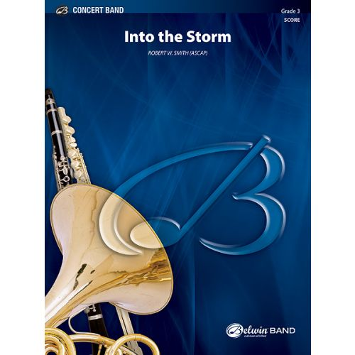 ALFRED PUBLISHING SMITH ROBERT W. - INTO THE STORM - SYMPHONIC WIND BAND