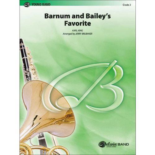 ALFRED PUBLISHING BRUBAKER JERRY - BARNUM AND BAILEY'S FAVORITE - SYMPHONIC WIND BAND
