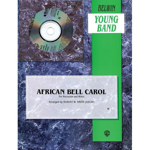 ALFRED PUBLISHING SMITH ROBERT W. - AFRICAN BELL CAROL - SYMPHONIC WIND BAND